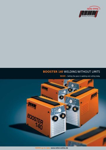 BOOSTER 140 WELDING WITHOUT LIMITS - Rehm GmbH  u. Co KG