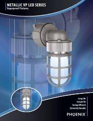 METALLIC VP LED SERIES - Phoenix Products