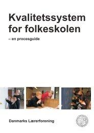 Kvalitetssystem for folkeskolen - Danmarks Lærerforening