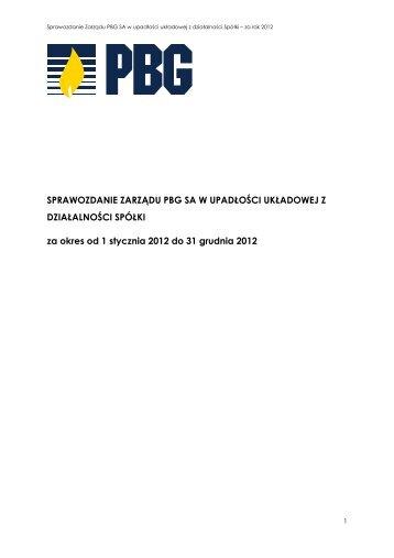 Sprawozdanie Zarządu PBG SA z działalności Spółki za rok 2012