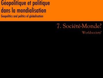 Géopolitique et politique dans la mondialisation 7. Société-Monde?