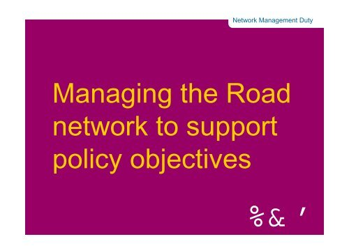 Managing the Road network to support policy objectives - UTMC
