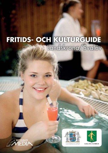 FRITIDS- OCH KULTURGUIDE Landskrona/Svalöv