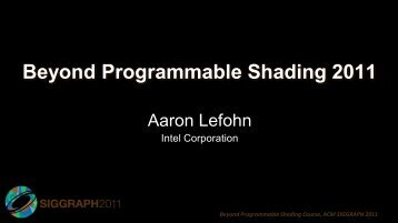 Introduction to Beyond Programmable Shading 2011