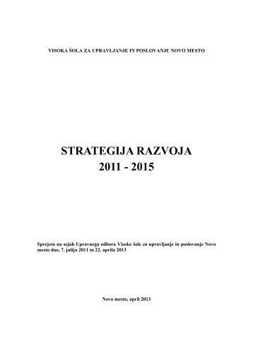 STRATEGIJA RAZVOJA 2011 - 2015 - Visoka Å¡ola za upravljanje in ...