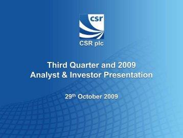 Q3 2009 Results & Analyst Day presentation - CSR