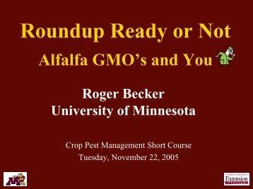 Roundup Ready or not - University of Minnesota