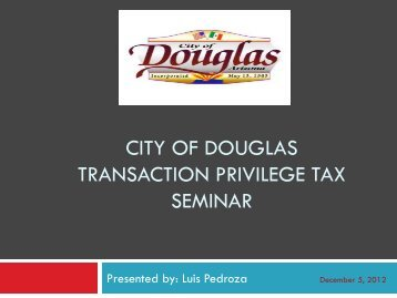 Douglas Sales Tax Presentation - City of Douglas Arizona
