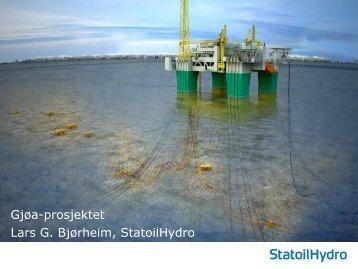 Gjøa-prosjektet Lars G. Bjørheim, StatoilHydro