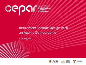 Retirement Income Design with an Ageing Demographic - CEPAR