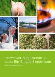 Innovativer Biogasfonds mit direkter Bio-Erdgas-Einspeisung - UDI