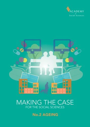 Making the Case 2 Ageing - Academy of Social Sciences