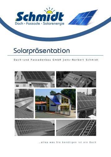 Solarpräsentation - Schmidt Dach- und Fassadenbau GmbH