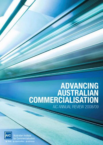 Advancing Australian Commercialisation - AIC Annual Review 2008