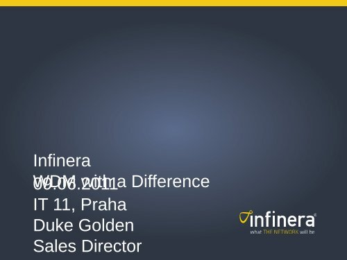 Infinera WDM with a Difference 09.06.2011 IT 11, Praha ... - Cz.NIC