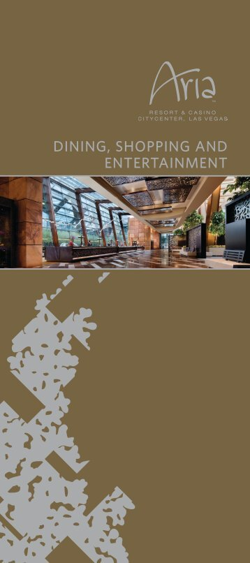DINING, SHOPPING AND ENTERTAINMENT - Aria
