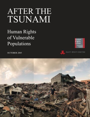After the Tsunami: Human Rights of Vulnerable ... - East-West Center