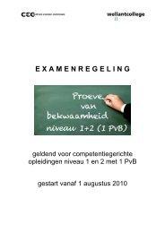 E X A M E N R E G E L I N G niveau 1+2 (1 PvB) - Wellantcollege