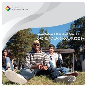 maahanmuuttajataustaiset opiskelijat lukiokoulutuksessa 2012 - Edu.fi