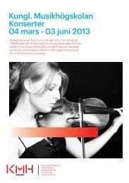 Kungl. Musikhögskolan Konserter 04 mars - 03 juni 2013