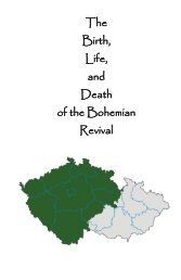 The Birth, Life, and Death of the Bohemian Revival - El Cristianismo ...