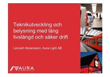 Teknikutveckling och belysning med lång livslängd och säker drift.