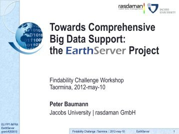 Towards Comprehensive Big Data Support: the Earthserver Project