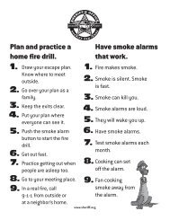 Plan and practice a home fire drill. Have smoke alarms that work.