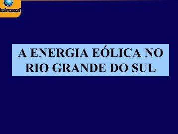 A ENERGIA EÓLICA NO RIO GRANDE DO SUL