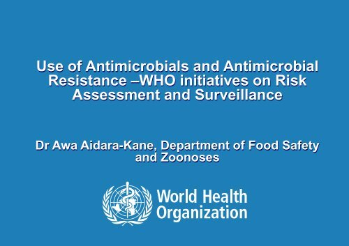 Use of Antimicrobials and Antimicrobial Resistance - World ...
