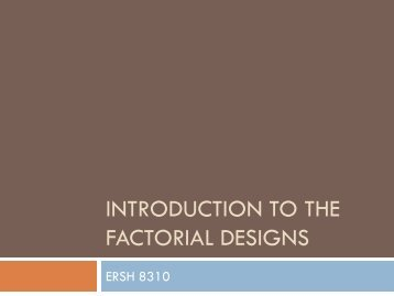 Introduction to the Factorial Designs