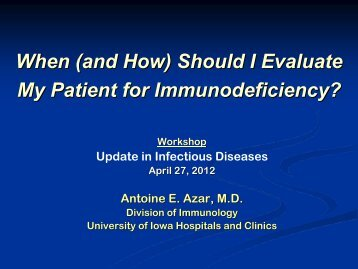 (and How) Should I Evaluate My Patient for Immunodeficiency?