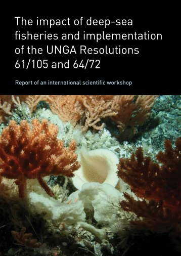 The impact of deep-sea fisheries and implementation of the UNGA ...