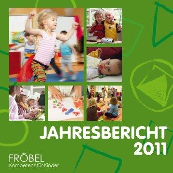JAHRESBERICHT 2011 - FRÖBEL - Kompetenz für Kinder