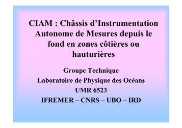 CIAM : Châssis d'Instrumentation Autonome de Mesures ... - Ifremer