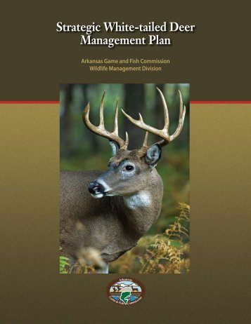 Strategic White-tailed Deer Management Plan - Arkansas Game and ...