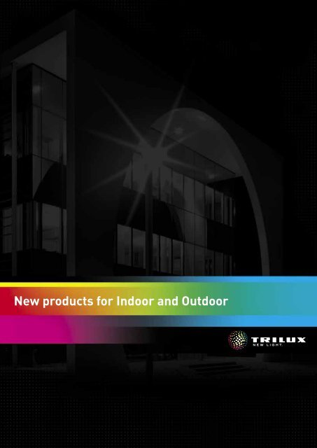 New products for Indoor and Outdoor
