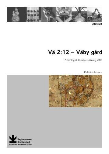 Vä 2:12 - Väby gård. Arkeologisk förundersökning 2008