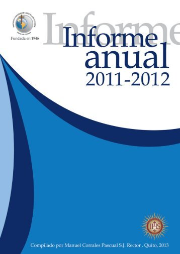 INFORME DEL RECTOR 2011 y 2012 - Pontificia Universidad ...
