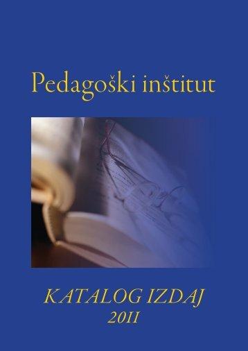 Katalog izdaj Pedagoškega inštituta 2011 - Pedagoški inštitut