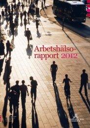 Arbetshälso rapport 2012 - Stockholms Läns Sjukvårdsområde ...