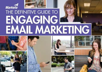 the Definitive Guide to Engaging Email Marketing - Marketo