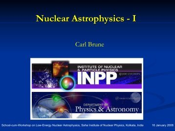 Nuclear Astrophysics - Saha Institute of Nuclear Physics
