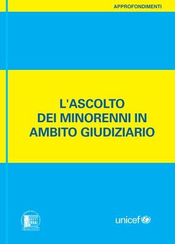L'ASCOLTO DEI MINORENNI IN AMBITO GIUDIZIARIO - Unicef