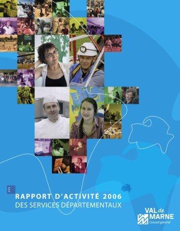 Rapport d'activités 2006 - Conseil général du Val-de-Marne