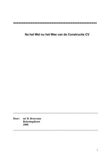 Na het Wel nu het Wee van de Constructie CV 2009 Mr. B. Broersma ...