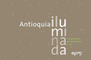 Libro Antioquia Iluminada - Programa de electrificación rural - EPM