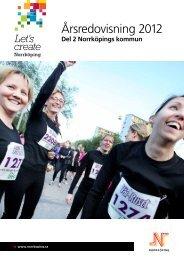 Årsredovisning 2012 - del 2 - Norrköpings kommun