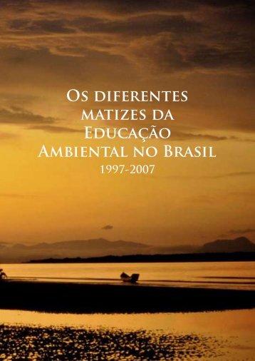 Os Diferentes Matizes da Educação Ambiental no Brasil - 1997/2007