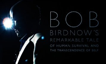 Bob Birdnow's Remarkable Tale of Human Survival and the ...